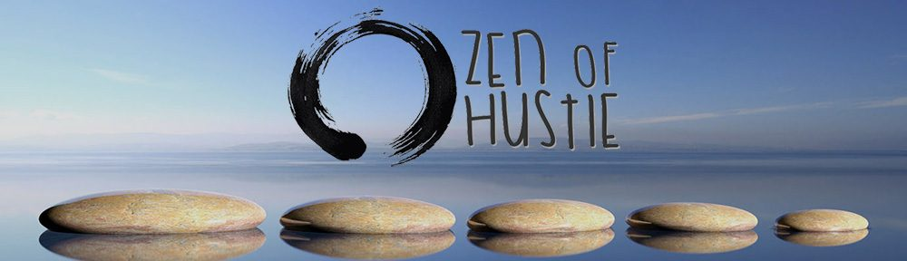 Zen of Hustle